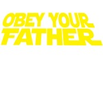 OBEY YOUR FATHER