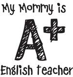 My Mommy is A+ English Teacher