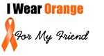 I Wear Orange For My Friend