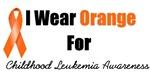 I Wear Orange For Childhood Leukemia Awareness