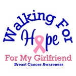 Walking For Hope For My Girlfriend T-Shirts