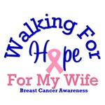 Walking For Hope & Wife Breast Cancer T-Shirts