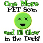 One More PET Scan & I'll Glow T-Shirts