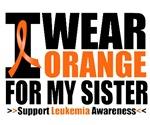 I Wear Orange For My Sister Leukemia Shirts