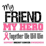 My Friend My Hero Breast Cancer Shirts & Gifts