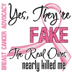 Yes They're Fake Breast Cancer Apparel