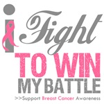I Fight To Win My Battle Breast Cancer Shirts