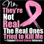 Not Real Breast Cancer Shirts