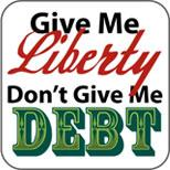 Give Me Liberty Don't Give Me Debt