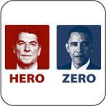 Reagan or Obama? Hero or Zero