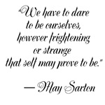 """""""We have to dare to be ourselves, however frighten"""
