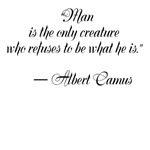 """""""Man is the only creature who refuses to be what h"""
