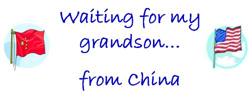 Waiting for my Grandson...from China