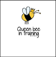 Queen Bee in training