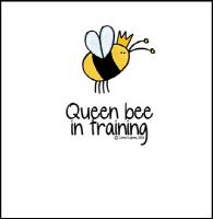 Queen Bee in training