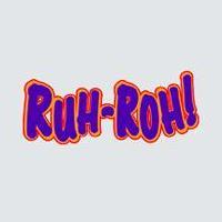 RUH ROH