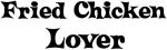 Fried Chicken lover