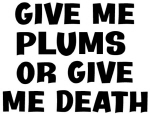Give me Plums