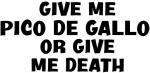 Give me Pico De Gallo