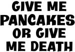 Give me Pancakes