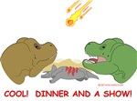 T-Rexes- Cool! Dinner and a Show!