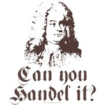 Funny Composer Handel Can You Handel It Tees Gifts