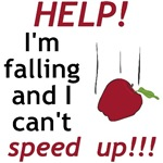 Help! I'm falling and I can't speed up!!! is a great physics geek design complete with Newton's apple.  Some people will laugh, but only a few will truly understand the physics behind this design.  This great physics t-shirt will allow you to show off you