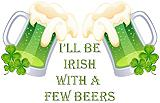 I'll Be Irish With A Few Beers