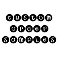 Custom Order Samples