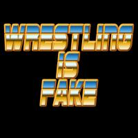 Wrestling is Fake