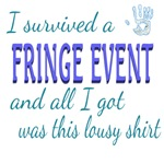 Fringe Event - All I Got Was This Lousy Shirt