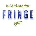 Time for Fringe