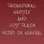 Ghost Hunting, Paranormal and Supernatural Things