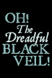 The Dreadful Black Veil