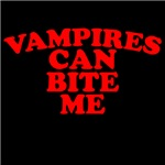 VAMPIRES can bite me