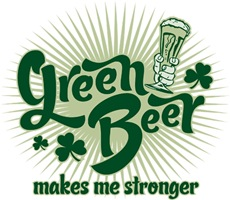 Green Beer Makes Your Stronger