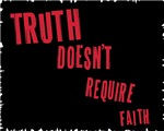 Truth Doesn't Require Faith