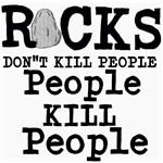Rocks Dont Kill People