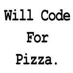 Will Code For Pizza