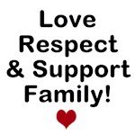 Love Respect & Support Family! by MAMP Creations