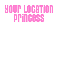 Your Location Princess