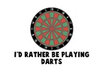 I'd rather be playing darts