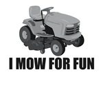 I mow for fun