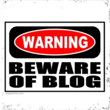 Warning: Beware of Blog
