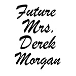 Future Mrs. Derek Morgan