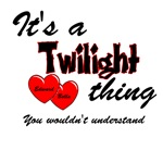 It's a Twilight Thing you wouldn't understand