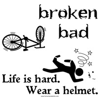 Life is hard. Wear a helmet.