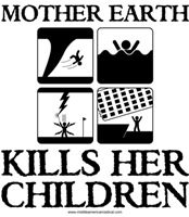Mother Earth Kills Her Kids