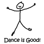 Dance is Good!