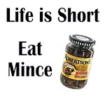 Life is Short.  Eat Mince.